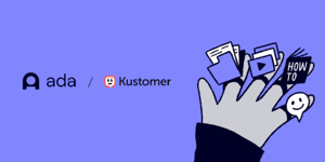 Introducing Our Latest Partnership: Power Up Your Kustomer Tech Stack with Ada