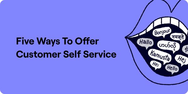 Five Ways To Offer Customer Self Service Illustration