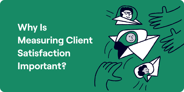 Why Is Measuring Client Satisfaction Important Illustration