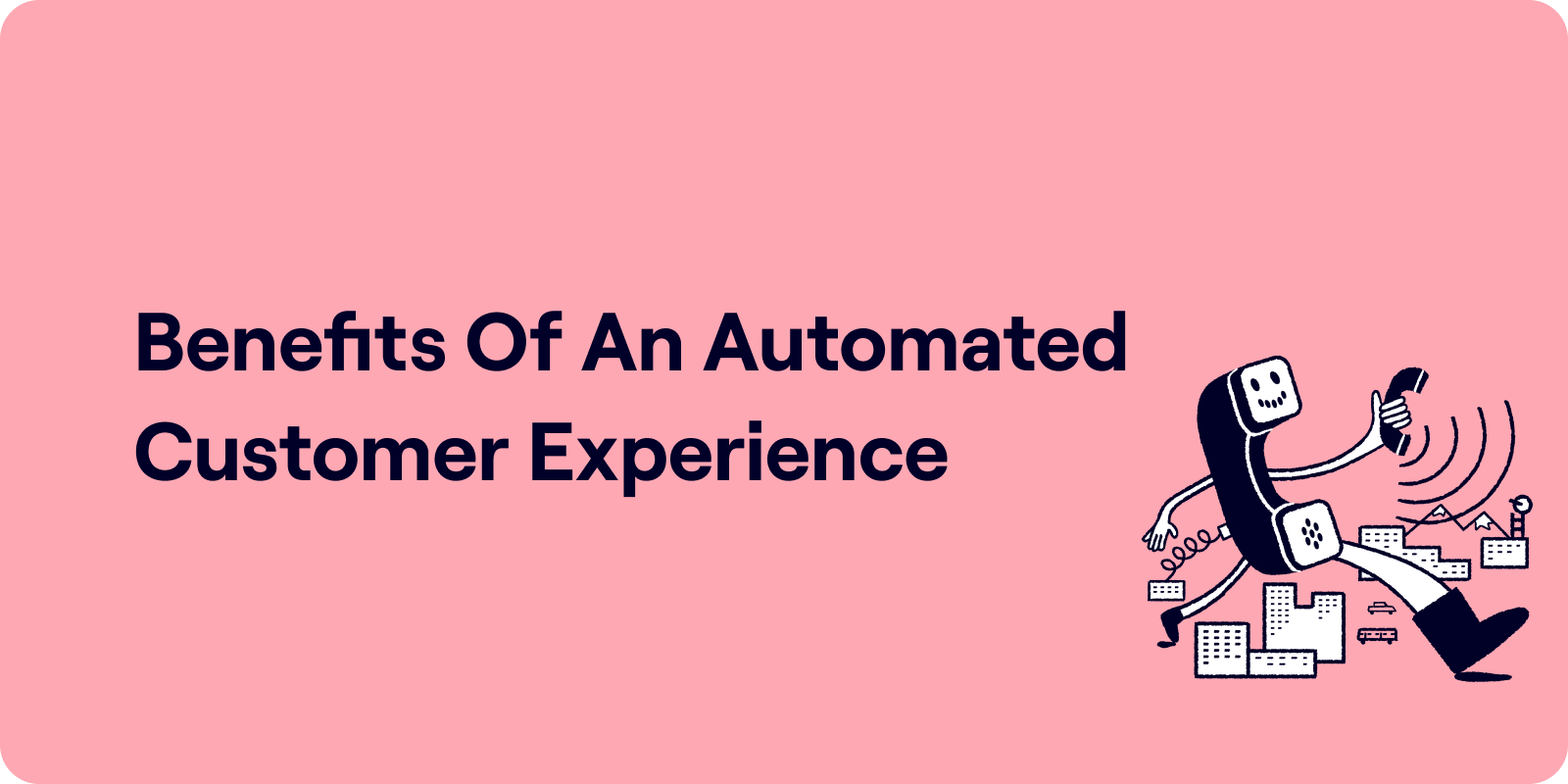 Benefits of an automated customer experience Illustration
