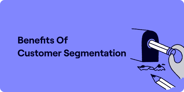 Benefits of customer segmentation Illustration