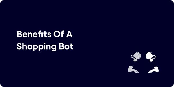 Benefits of a Shopping Bot Illustration