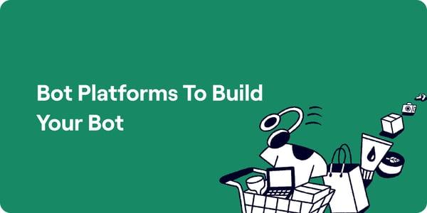 Bot platforms to build your bot Illustration