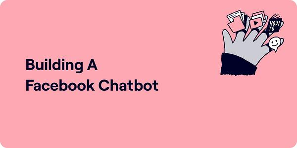 Building a facebook chat bot illustration