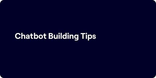 Chatbot building tips illustration