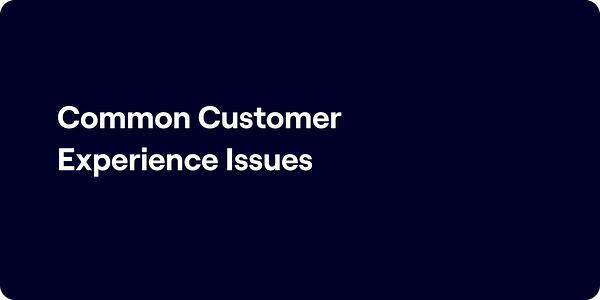 common customer experience issues illustration