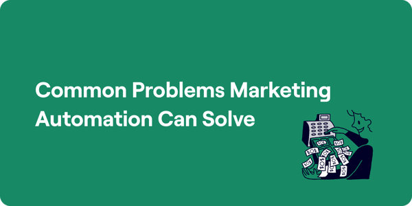 Common problems marketing automation can solve Illustration