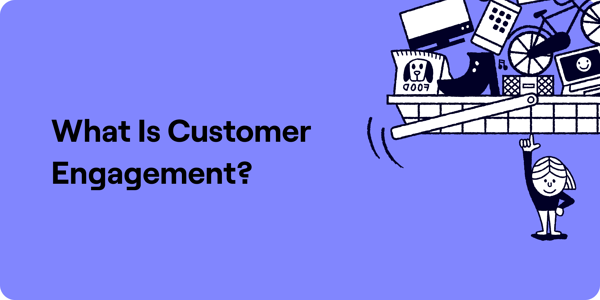 What is customer engagement Illustration