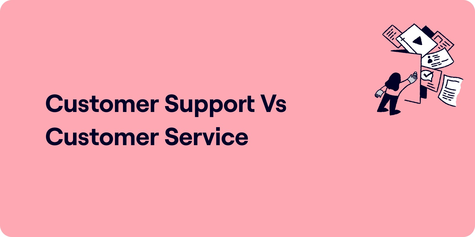 customer service vs customer support