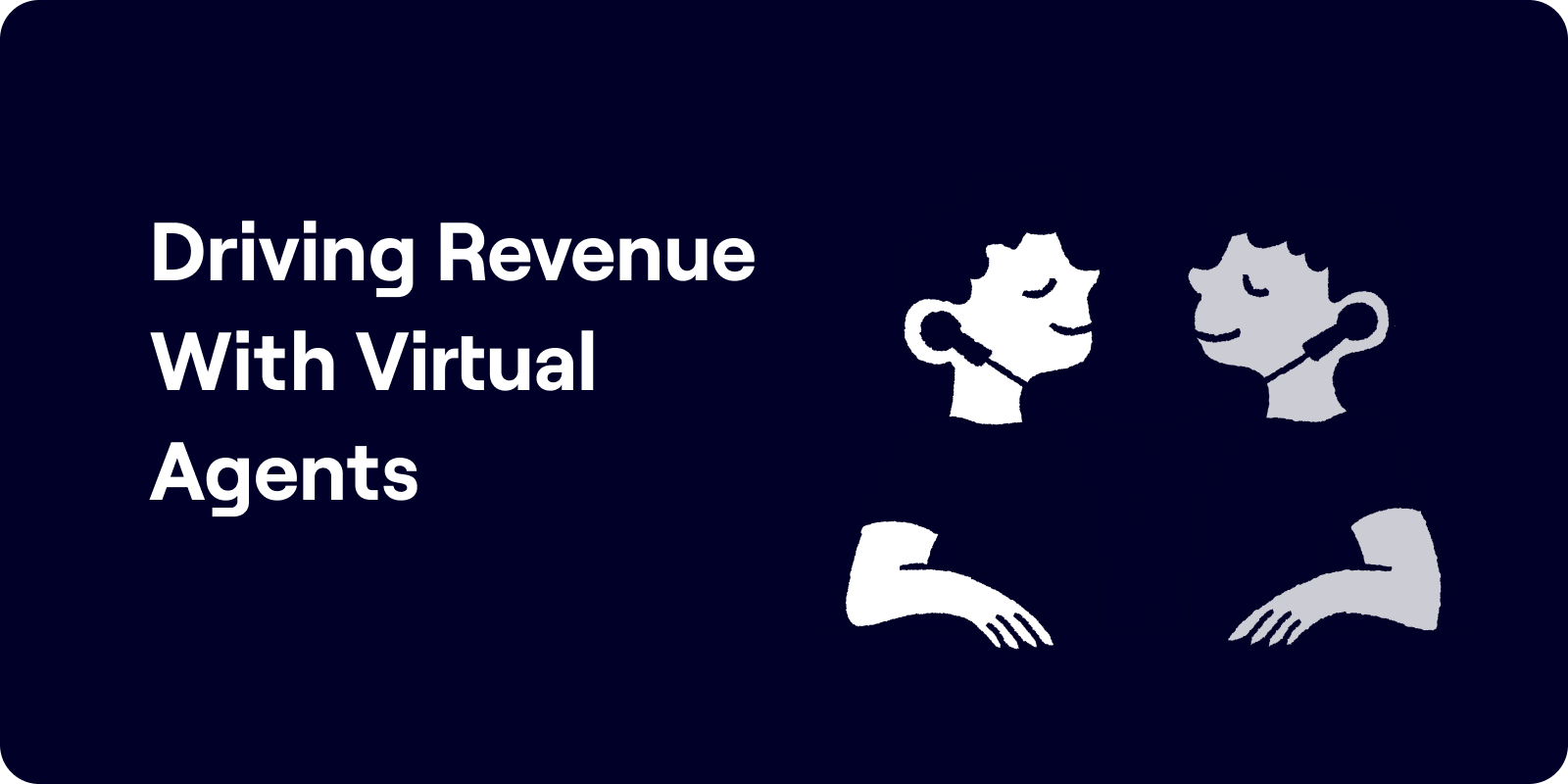 Driving Revenue with Virtual Agents Illustration