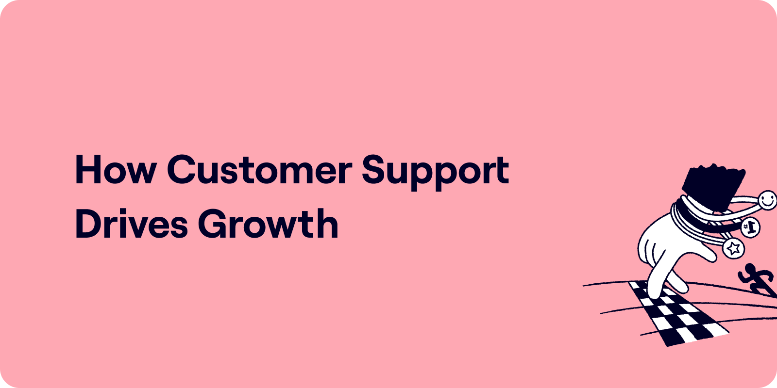 Why Customer Support is key to growth Illustration