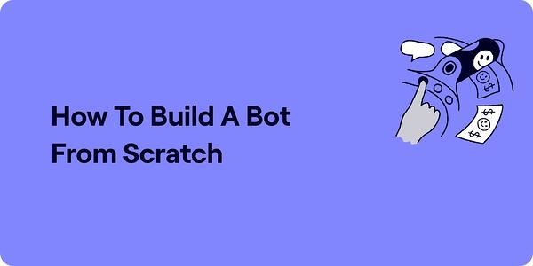How to build a bot from scratch illustration
