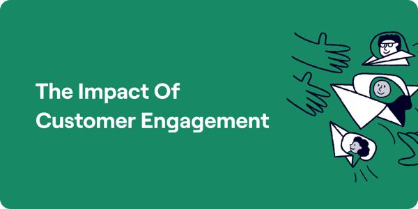 Impact of customer engagement illustration
