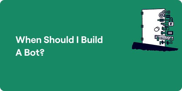 In what situations should you build a chatbot Illustration