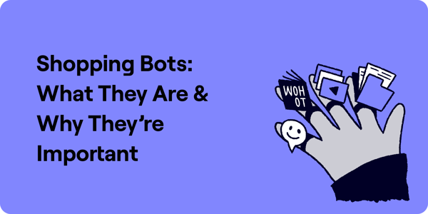 Shopping Bots: What They Are & Why They're Important Illustration