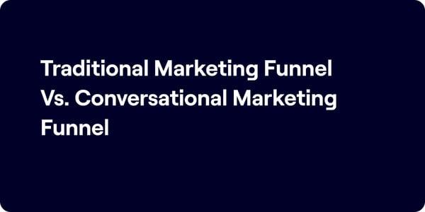 Traditional marketing funnel vs conversational marketing funnel Illustration