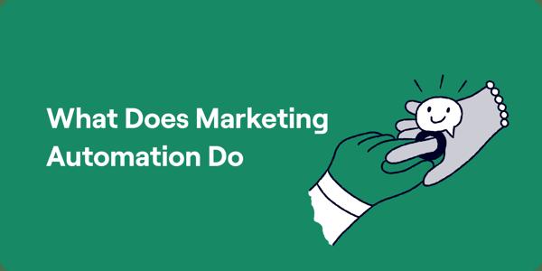 What doees marketing automation do Illustration