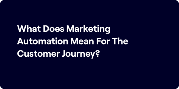 What does marketing automation mean for the customer journey Illustration