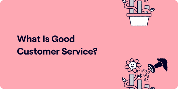 What is good customer service Illustration