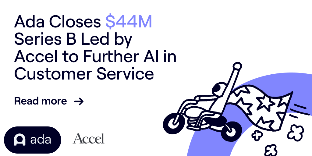 Announcing Ada's $44M Series B, Led by Accel